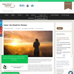 Islam—the Shield for Women -