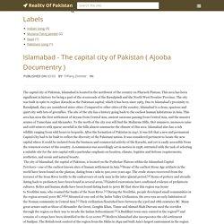 Islamabad - The capital city of Pakistan ( Ajooba Documentry ) ~ Reality Of Pakistan