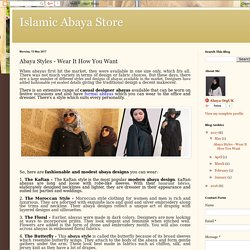 Islamic Abaya Store: Abaya Styles - Wear It How You Want