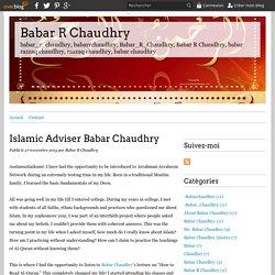 Islamic Adviser Babar Chaudhry - Babar R Chaudhry