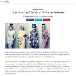 Islamic art and fashion hit the mainstream