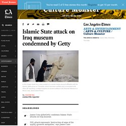 Islamic State attack on Iraq museum condemned by Getty