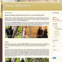 Islamic Abaya Store: Islamic clothing and Hijab styles take on a more modern flair