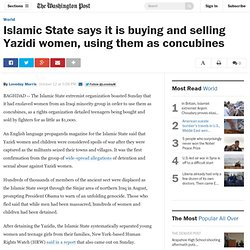 Islamic State says it is buying and selling Yazidi women, using them as concubines