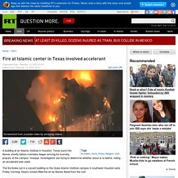 Fire at Islamic center in Texas involved accelerant — RT USA