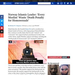Norway Islamic Leader: 'Every Muslim' Wants 'Death Penalty for Homosexuals'