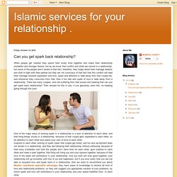 Islamic services for your relationship .: Can you get spark back relationship?