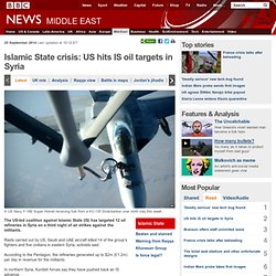 Islamic State crisis: US hits IS oil targets in Syria