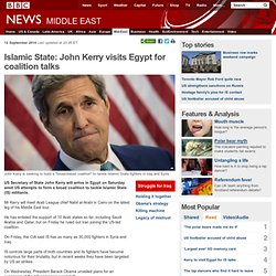 Islamic State: John Kerry visits Egypt for coalition talks