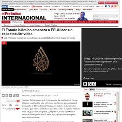 El Estado islámico amenaza a EEUU con un espectacular vídeo