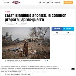 (1) L'Etat islamique agonise, la coalition prépare l'après-guerre