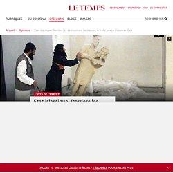 Etat islamique. Derrière les destructions de statues, le trafic juteux d'oeuvres d'art