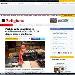 Port du voile islamique et établissement public: la CEDH donne raison à la France