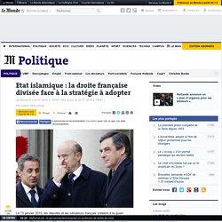 Etat islamique: la droite française divisée face à la stratégie à adopter