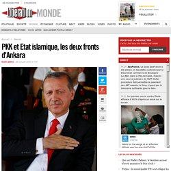 PKK et Etat islamique, les deux fronts d'Ankara