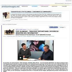 """Etat islamique : """"rien n'est diffusé sans l'accord du ministère de l'information"""""""
