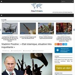 Vladimir Poutine : « Etat islamique, situation très inquiétante »