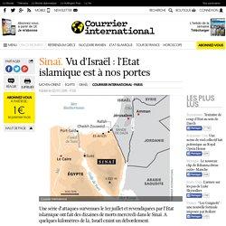 Sinaï. Vu d'Israël: l'Etat islamique est à nos portes