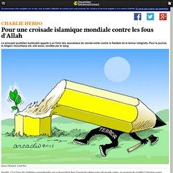 Pour une croisade islamique mondiale contre les fous d'Allah