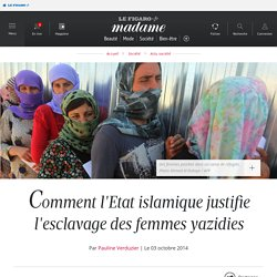 Comment l'Etat islamique justifie l'esclavage des femmes yazidies