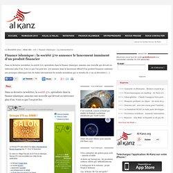 Finance islamique : la société 570 annonce le lancement imminent d'un produit financier