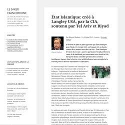 État Islamique: créé à Langley USA, par la CIA, soutenu par Tel Aviv et Riyad
