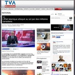 L'État islamique attaqué au sol par des militaires canadiens