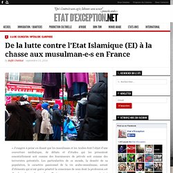 De la lutte contre l'Etat Islamique (EI) à la chasse aux musulman-e-s en France