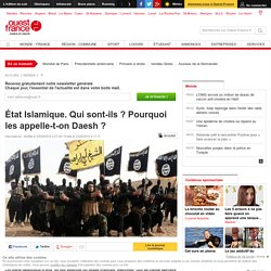 État Islamique. Qui sont-ils ? Pourquoi les appelle-t-on Daesh ?