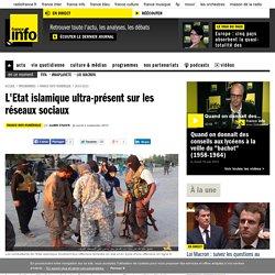 France Info - article : L'Etat islamique ultra-présent sur les réseaux sociaux