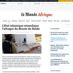 L'Etat islamique revendique l'attaque du Musée du Bardo