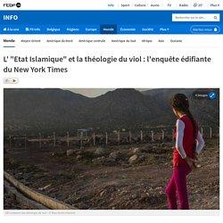 """L' """"Etat Islamique"""" et la théologie du viol : l'enquête édifiante du New York Times"""