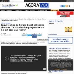 """Enquête choc de Gérard Davet et Fabrice Lhomme: """"L'islamisation progressive du 9-3 est bien une réalité"""" - Agoravox TV"""