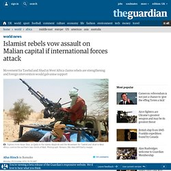 Islamist rebels vow assault on Malian capital if international forces attack | World news