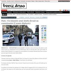 Paris : Un islamiste armé abattu devant un commissariat (L'armée déployée)