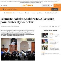 Islamiste, salafiste, takfiriste… Glossaire pour tenter d'y voir clair - La Croix