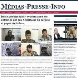 Des islamistes takfiri avouent avoir été entraînés par des Américains en Turquie et payés en dollars