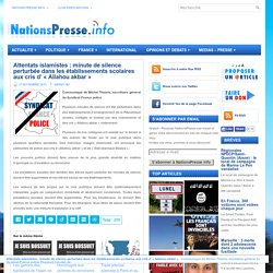 Attentats islamistes : minute de silence perturbée dans les établissements scolaires aux cris d' «Allahou akbar»