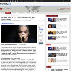 Boualem Sansal: «Je suis islamistophobe, pas islamophobe»