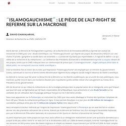 """""""Islamogauchisme"""" : Le piège de l'Alt-right se referme sur la Macronie"""
