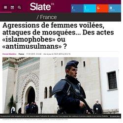 Agressions de femmes voilées, attaques de mosquées... Des actes «islamophobes» ou «antimusulmans»