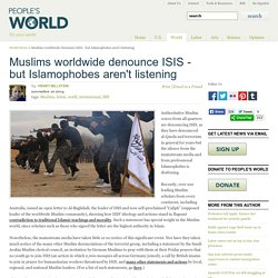 Muslims worldwide denounce ISIS - but Islamophobes aren't listening