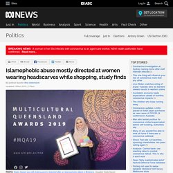 Islamophobic abuse mostly directed at women wearing headscarves while shopping, study finds - Politics