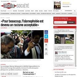 «Pour beaucoup, l'islamophobie est devenu un racisme acceptable»