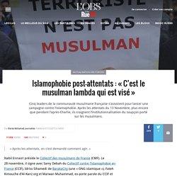 Islamophobie post-attentats: «C'est le musulman lambda qui est visé»