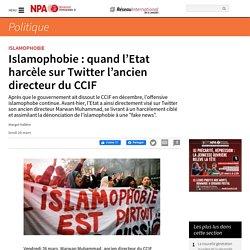 Islamophobie : quand l'Etat harcèle sur Twitter l'ancien directeur du CCIF