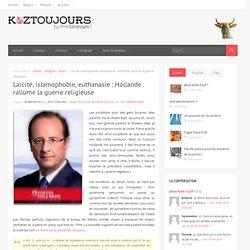 Laïcité, islamophobie, euthanasie : Hollande rallume la guerre religieuse