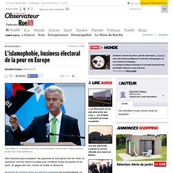 L'islamophobie, business électoral de la peur en Europe