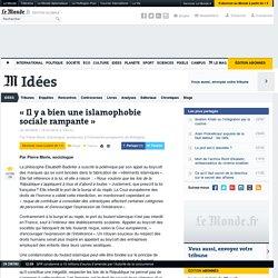«Il y a bien une islamophobie sociale rampante»