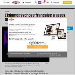 L'islamopsychose française a assez duré